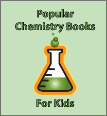 Popular Chemistry Books For Kids Science Books For Kids