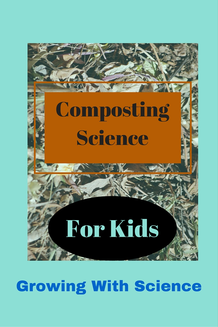 compost science projects for kids u2013 growing with science blog
