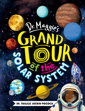 #Kidlit Dr. Maggie's Grand Tour of the Solar System